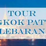 Paket Wisata Bangkok Pattaya Lebaran 2019