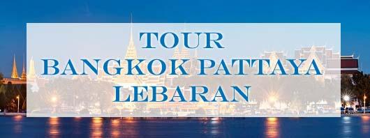 Paket Wisata Bangkok Pattaya Lebaran 2018