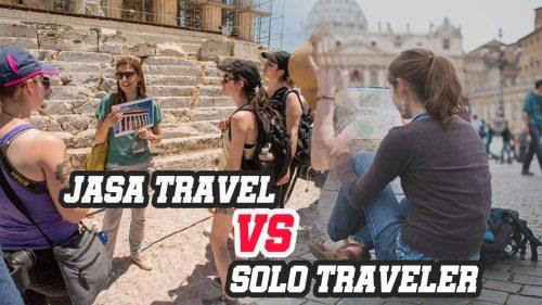 Jasa Travel Vs Solo Travel